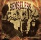 SENSELESS - Respect Few - Fear None [CD]