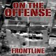 ON THE OFFENSE - Frontline [CD]