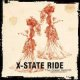 X-STATE RIDE - The Great Rebirth