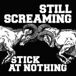 画像1: STILL SCREAMING - Stick At Nothing