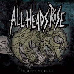 画像1: ALL HEADS RISE - No Hope No Cure [CD]