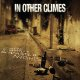 IN OTHER CLIMES - Empty Bottles & Wasted Nights [CD]