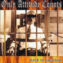 画像1: ONLY ATTITUDE COUNTS - Hard To Swallow [CD]