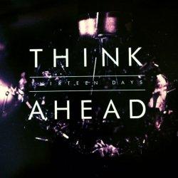 画像1: THINK AHEAD - Thirteen Days