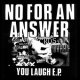 NO FOR AN ANSWER - You Laugh [EP]