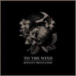画像1: TO THE WIND - Block Out The Sun & Sleep [CD]