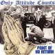ONLY ATTITUDE COUNTS - Point Of No Return [CD]