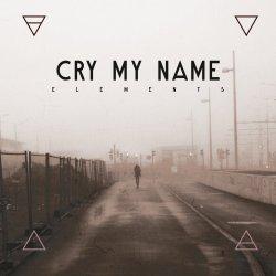 画像1: CRY MY NAME - Elements [CD]
