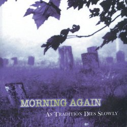 画像1: MORNING AGAIN - As Tradition Dies Slowly [LP]