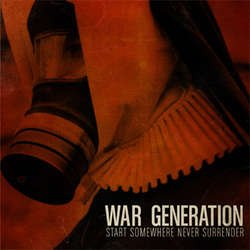 画像1: WAR GENERATION - Start Somewhere Never Surrender [CD]