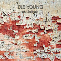画像1: DIE YOUNG - No Illusions [LP]