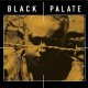 BLACK PALATE - Black Palate [CD]