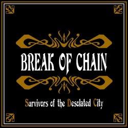画像1: BREAK OF CHAIN - Survivers Of The Desolated City [CD]