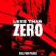LESS THAN ZERO - Kill For Peace [CD]