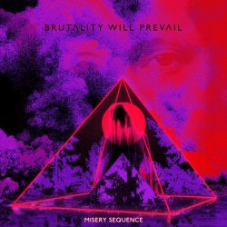 画像1: BRUTALITY WILL PREVAIL - Misery Sequence [LP]