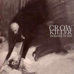 画像1: CROW KILLER - Enslaved To One [CD]