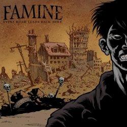 画像1: FAMINE - Every Road Leads Back Here