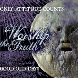 画像1: ONLY ATTITUDE COUNTS / GOOD OLD DAYS - Worship The Truth Split [CD]