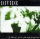DIVIDE - When All Else Fails [CD]