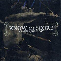 画像1: KNOW THE SCORE - All Guts No Glory