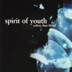 画像1: SPIRIT OF YOUTH - Colors That Bleed [CD]