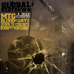 画像1: MTG / BLOOD BY DAYZ / DOWN TO CONCRETE / BORN INTO SUFFERING  - Global Beatdown Split [CD]