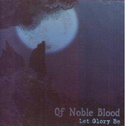 画像1: OF NOBLE BLOOD - Let Glory Be