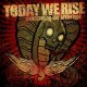 TODAY WE RISE - Overcoming The Archetype [CD]
