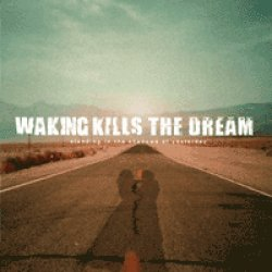 画像1: WAKING KILLS THE DREAM - Standing In The Shadows Of Yesterday [CD]
