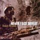 NEVER FACE DEFEAT - Human Weapons