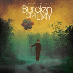 画像1: BURDEN OF A DAY - Blessed Be Our Ever After [CD]