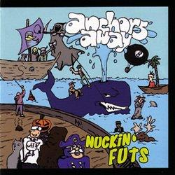 画像1: ANCHORS AWAY - Nuckin Futs